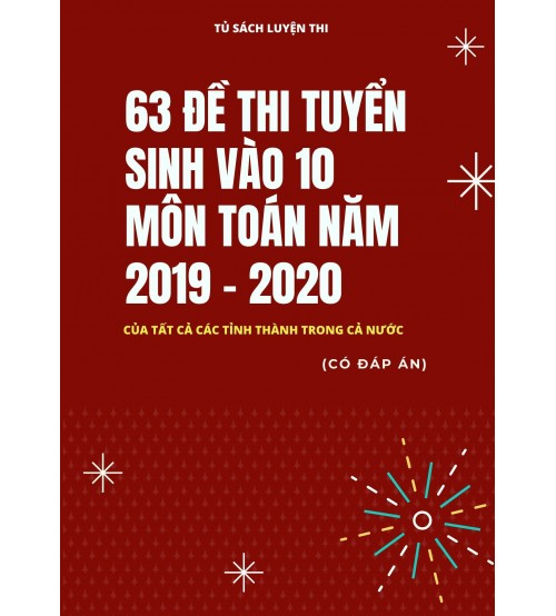63 de thi tuyen sinh vao lop 10 mon toan nam 2019 2020